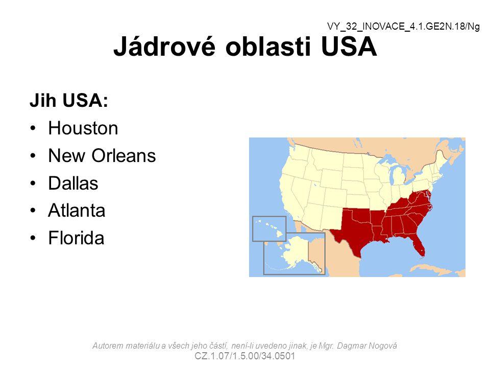 Jádrové oblasti USA Jih USA: Houston New Orleans Dallas Atlanta Florida Autorem materiálu a všech jeho částí, není-li uvedeno jinak, je Mgr.