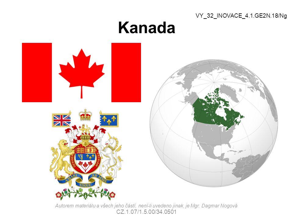 Kanada VY_32_INOVACE_4.1.GE2N.18/Ng Autorem materiálu a všech jeho částí, není-li uvedeno jinak, je Mgr. Dagmar Nogová CZ.1.07/1.5.00/34.0501