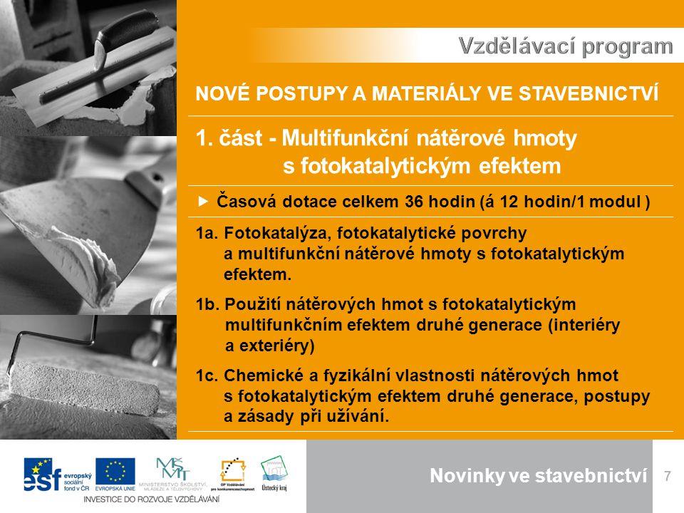 Novinky ve stavebnictví 7 NOVÉ POSTUPY A MATERIÁLY VE STAVEBNICTVÍ 1.