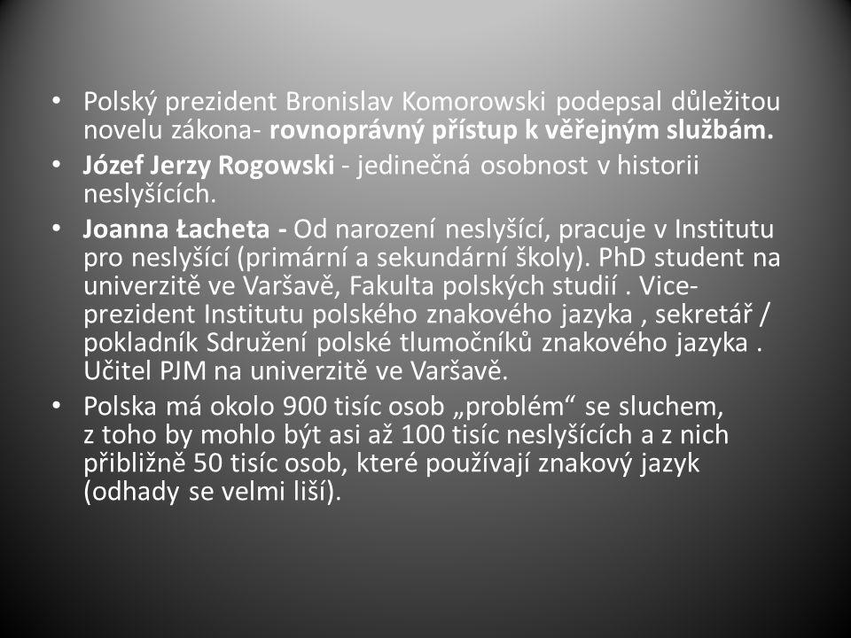 Polský prezident Bronislav Komorowski podepsal důležitou novelu zákona- rovnoprávný přístup k věřejným službám.