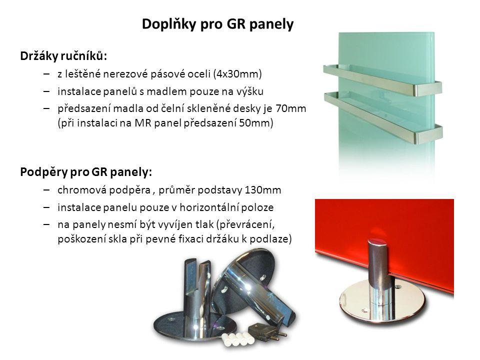 Doplňky pro GR panely Držáky ručníků: –z leštěné nerezové pásové oceli (4x30mm) –instalace panelů s madlem pouze na výšku –předsazení madla od čelní s