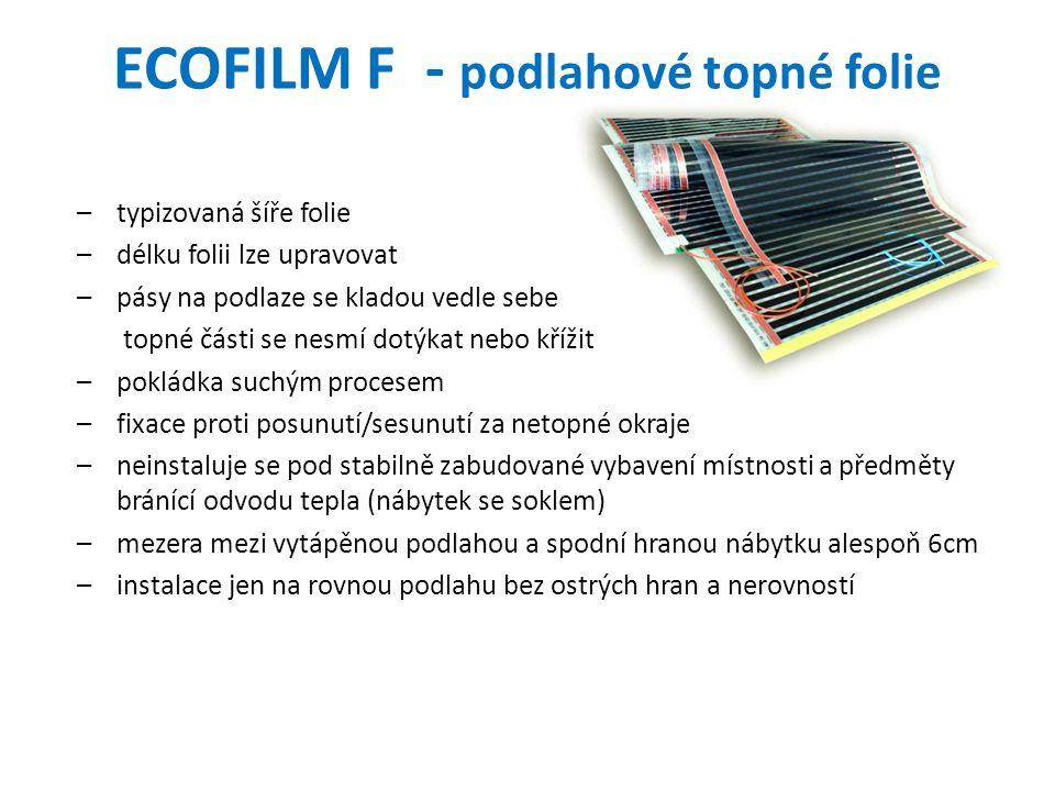 ECOFILM F - podlahové topné folie –typizovaná šíře folie –délku folii lze upravovat –pásy na podlaze se kladou vedle sebe topné části se nesmí dotýkat