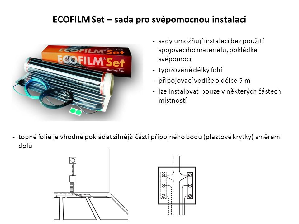 ECOFILM Set – sada pro svépomocnou instalaci -sady umožňují instalaci bez použití spojovacího materiálu, pokládka svépomocí -typizované délky folií -p
