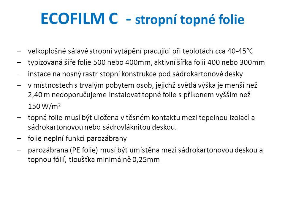 ECOFILM C - stropní topné folie –velkoplošné sálavé stropní vytápění pracující při teplotách cca 40-45°C –typizovaná šíře folie 500 nebo 400mm, aktivn
