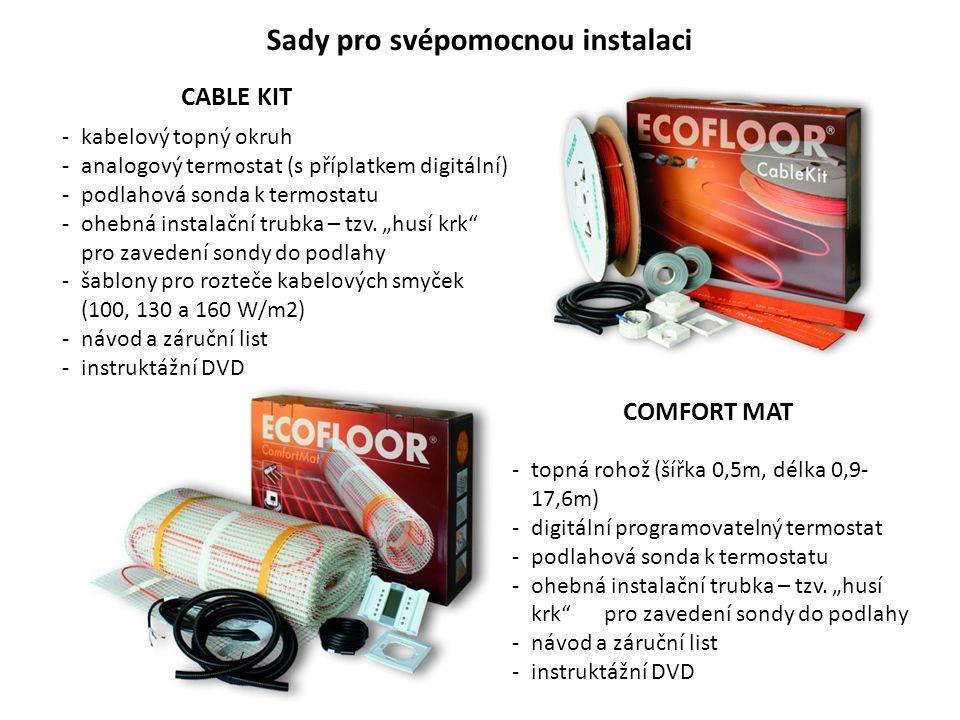 Sady pro svépomocnou instalaci CABLE KIT -kabelový topný okruh -analogový termostat (s příplatkem digitální) -podlahová sonda k termostatu -ohebná ins