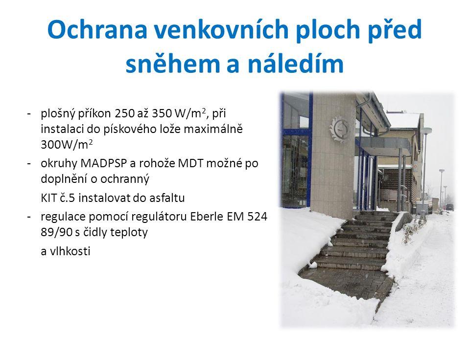 -plošný příkon 250 až 350 W/m 2, při instalaci do pískového lože maximálně 300W/m 2 -okruhy MADPSP a rohože MDT možné po doplnění o ochranný KIT č.5 i