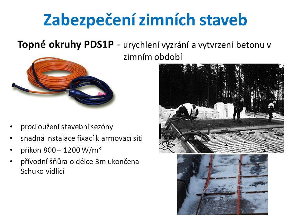 Topné okruhy PDS1P - urychlení vyzrání a vytvrzení betonu v zimním období Zabezpečení zimních staveb prodloužení stavební sezóny snadná instalace fixa