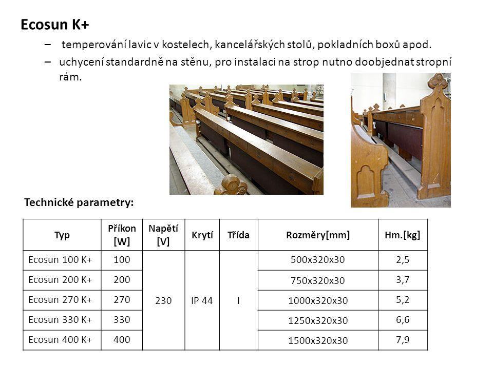 Ecosun K+ – temperování lavic v kostelech, kancelářských stolů, pokladních boxů apod. –uchycení standardně na stěnu, pro instalaci na strop nutno doob