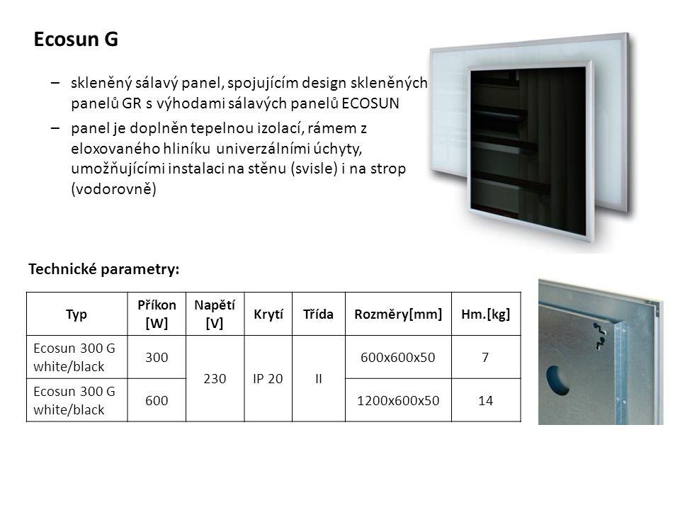 Ecosun G –skleněný sálavý panel, spojujícím design skleněných panelů GR s výhodami sálavých panelů ECOSUN –panel je doplněn tepelnou izolací, rámem z