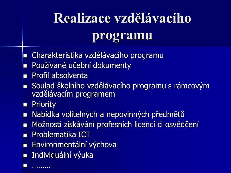 Realizace vzdělávacího programu Charakteristika vzdělávacího programu Charakteristika vzdělávacího programu Používané učební dokumenty Používané učebn
