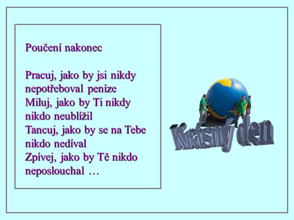 Pokud čteš tento vzkaz dostalo se Ti větší výsady než 770 miliónům lidí na tomto světě, kteří jsou negramotní