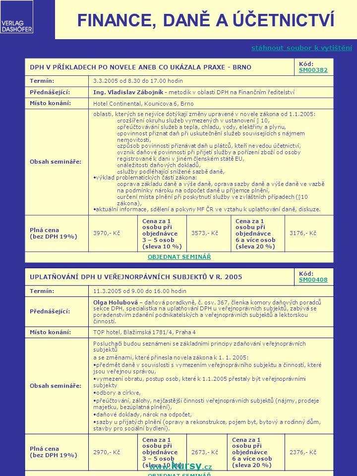 8 DPH V PŘÍKLADECH PO NOVELE ANEB CO UKÁZALA PRAXE - OSTRAVA Kód: SM00383 SM00383 Termín:22.3.2005 od 9.00 do 16.00 hodin Přednášející:Ing.