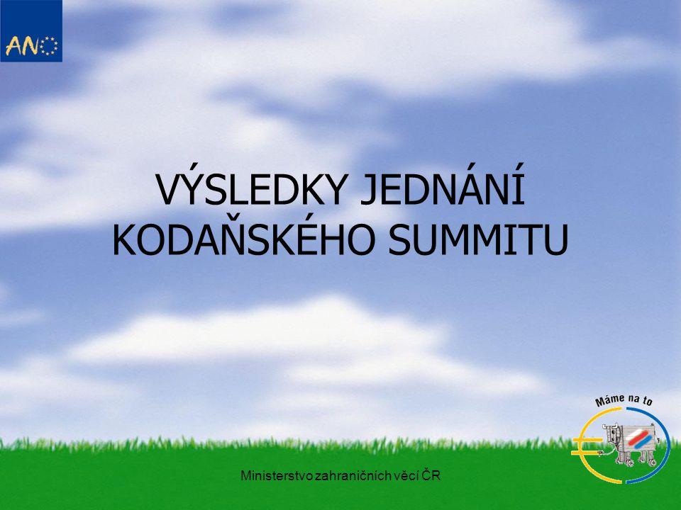 Ministerstvo zahraničních věcí ČR VÝSLEDKY JEDNÁNÍ KODAŇSKÉHO SUMMITU