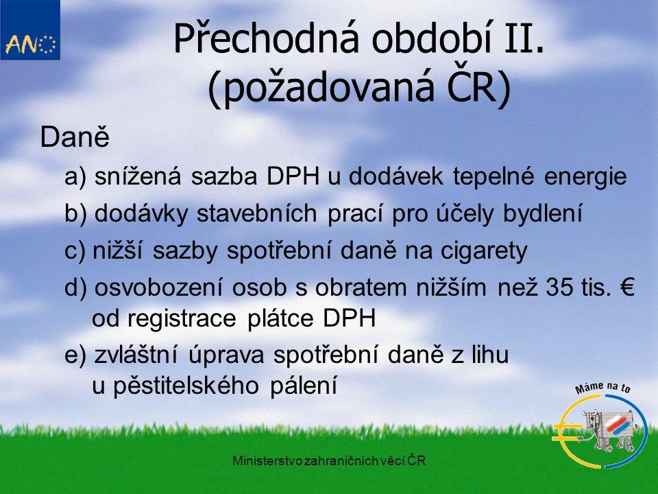 Ministerstvo zahraničních věcí ČR Přechodná období III.