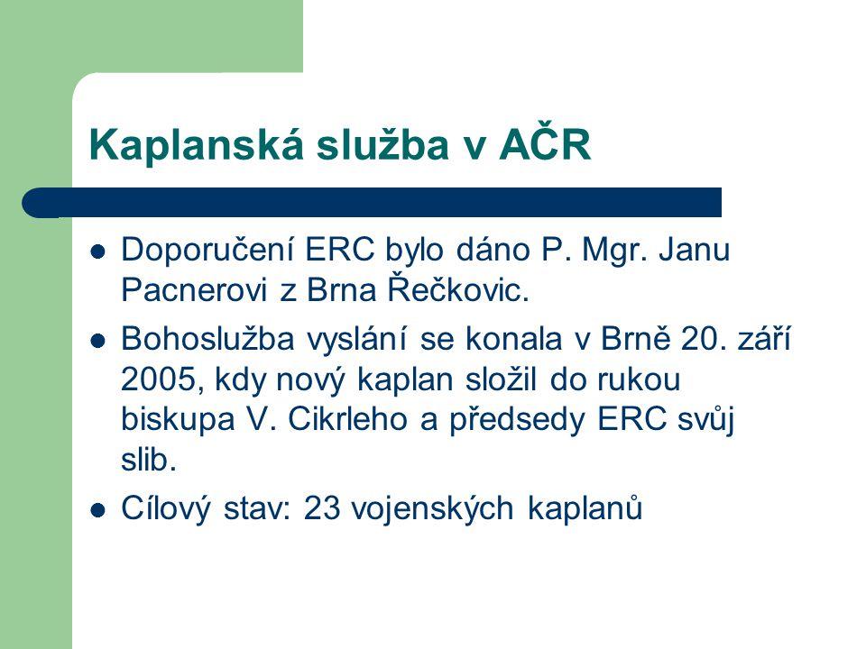 Kaplanská služba v AČR Doporučení ERC bylo dáno P.