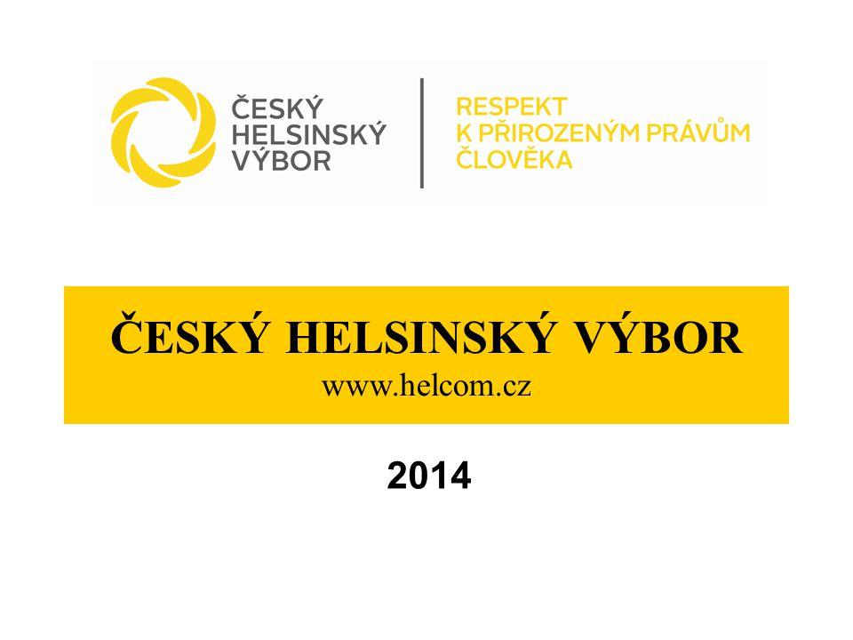 ČESKÝ HELSINSKÝ VÝBOR www.helcom.cz 2014