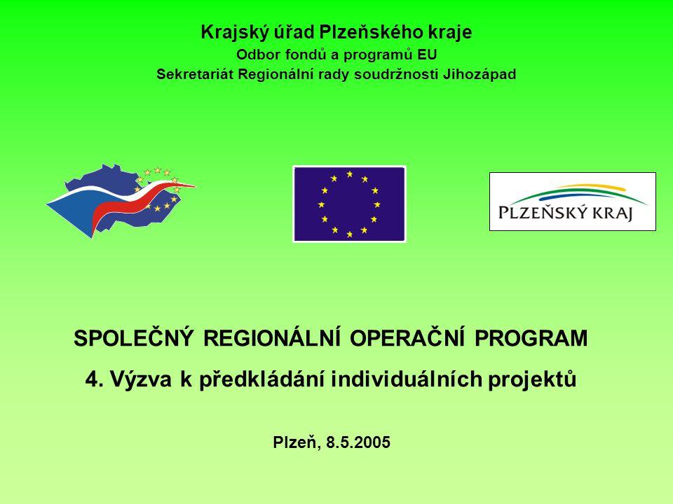 Krajský úřad Plzeňského kraje Odbor fondů a programů EU Sekretariát Regionální rady soudržnosti Jihozápad SPOLEČNÝ REGIONÁLNÍ OPERAČNÍ PROGRAM 4.