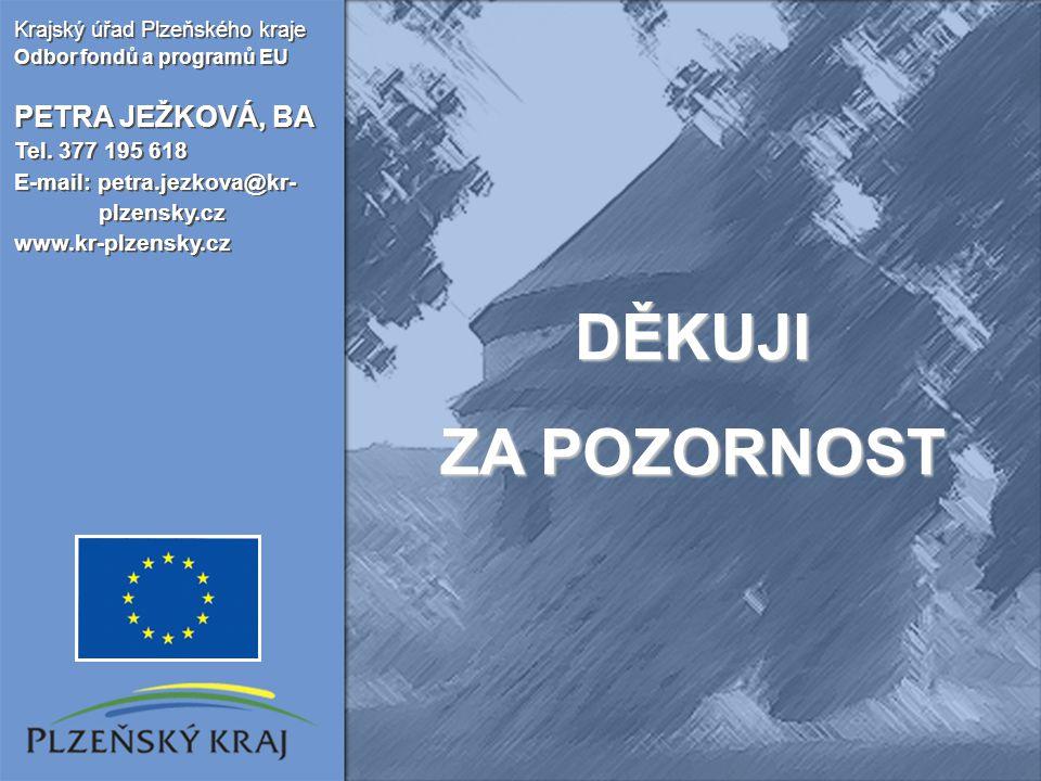 Krajský úřad Plzeňského kraje Odbor fondů a programů EU PETRA JEŽKOVÁ, BA Tel. 377 195 618 E-mail: petra.jezkova@kr- plzensky.cz www.kr-plzensky.cz Kr