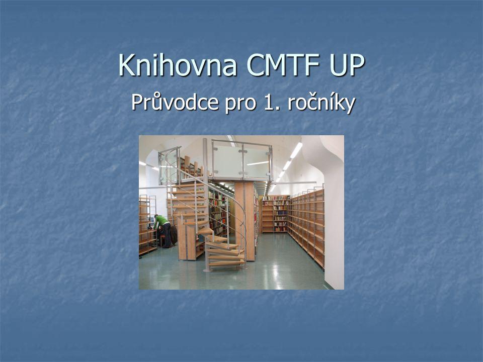 Knihovna CMTF UP Průvodce pro 1. ročníky