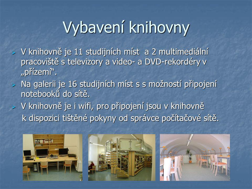 """Vybavení knihovny  V knihovně je 11 studijních míst a 2 multimediální pracoviště s televizory a video- a DVD-rekordéry v """"přízemí"""".  Na galerii je 1"""