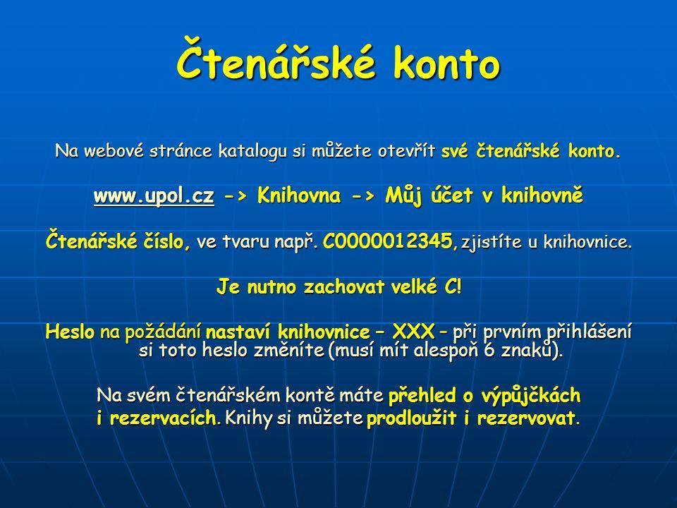Čtenářské konto Na webové stránce katalogu si můžete otevřít své čtenářské konto.