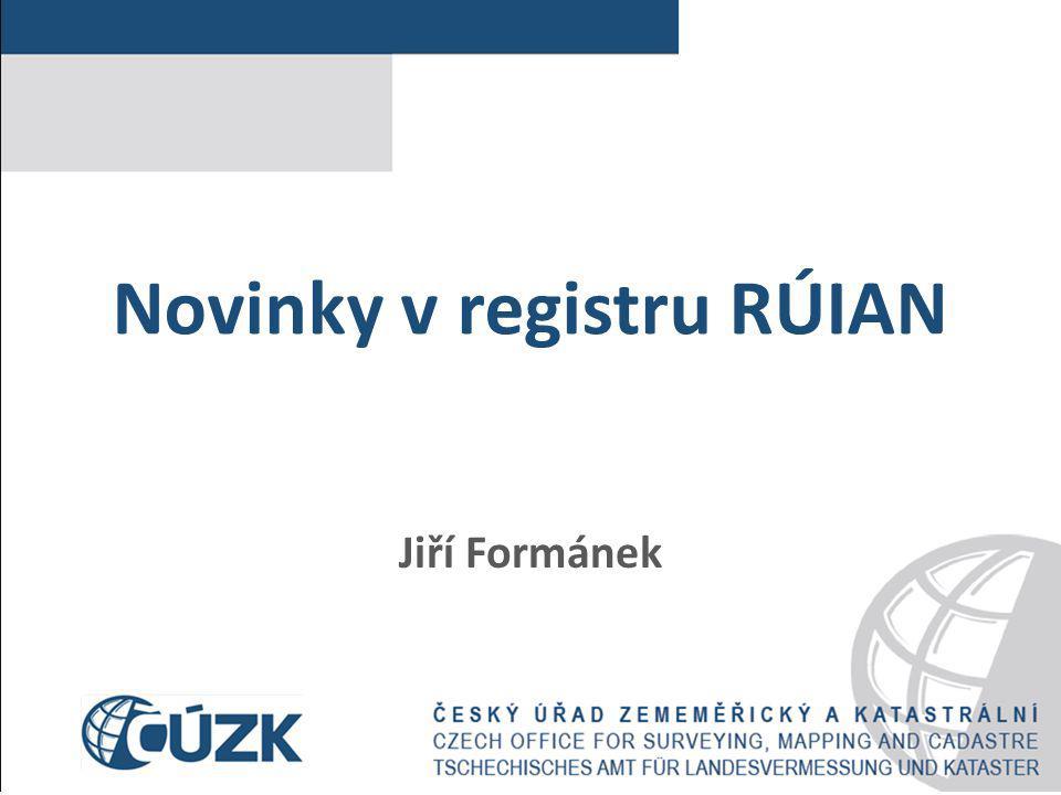 Novinky v registru RÚIAN Jiří Formánek