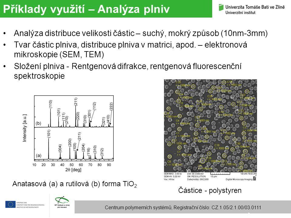 Příklady využití – Analýza plniv Centrum polymerních systémů, Registrační číslo: CZ.1.05/2.1.00/03.0111 Analýza distribuce velikosti částic – suchý, m