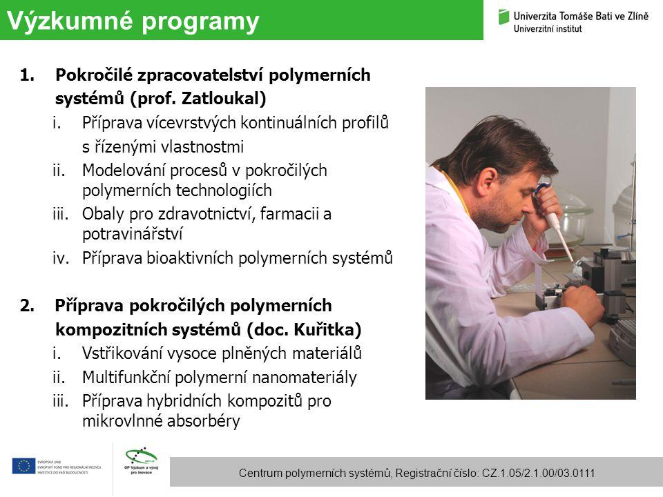 Výzkumné programy Centrum polymerních systémů, Registrační číslo: CZ.1.05/2.1.00/03.0111 1.Pokročilé zpracovatelství polymerních systémů (prof. Zatlou