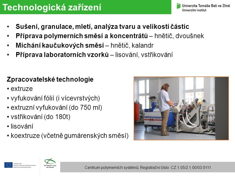 Technologická zařízení Centrum polymerních systémů, Registrační číslo: CZ.1.05/2.1.00/03.0111 Sušení, granulace, mletí, analýza tvaru a velikosti část