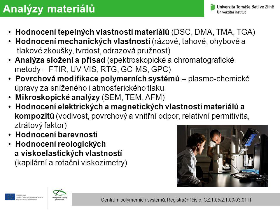 Analýzy materiálů Centrum polymerních systémů, Registrační číslo: CZ.1.05/2.1.00/03.0111 Hodnocení tepelných vlastností materiálů (DSC, DMA, TMA, TGA)