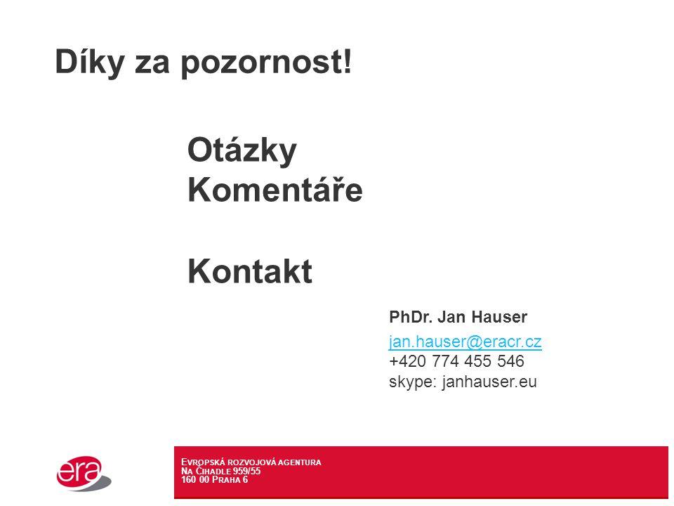 E VROPSKÁ ROZVOJOVÁ AGENTURA N A Č IHADLE 959/55 160 00 P RAHA 6 Díky za pozornost.