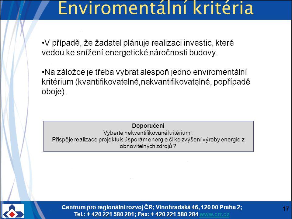 Centrum pro regionální rozvoj ČR; Vinohradská 46, 120 00 Praha 2; Tel.: + 420 221 580 201; Fax: + 420 221 580 284 www.crr.czwww.crr.cz 17 V případě, ž