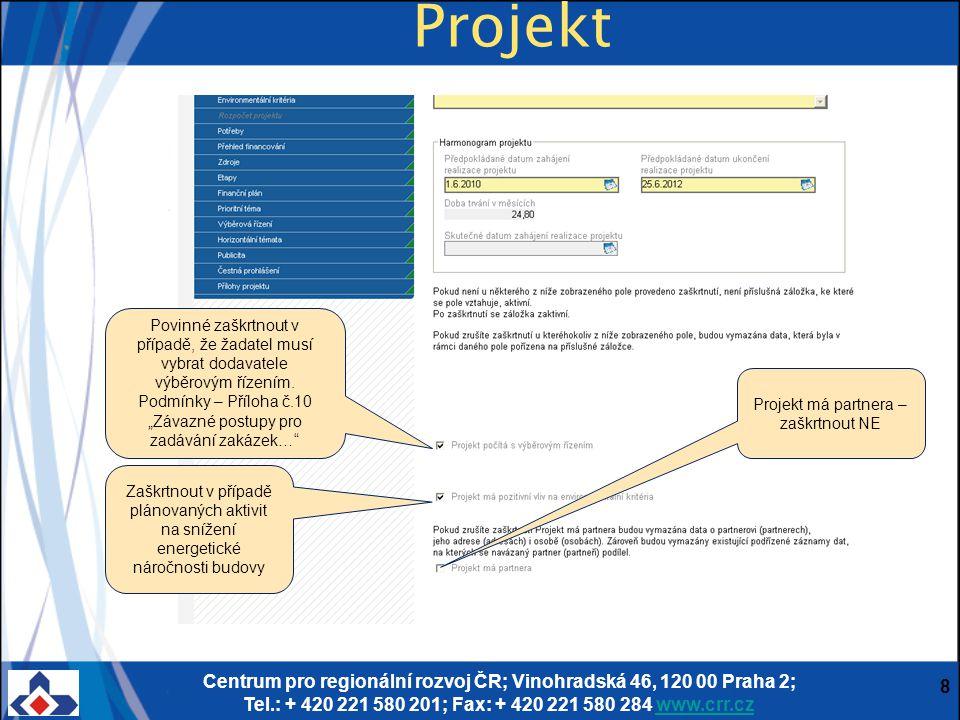 Centrum pro regionální rozvoj ČR; Vinohradská 46, 120 00 Praha 2; Tel.: + 420 221 580 201; Fax: + 420 221 580 284 www.crr.czwww.crr.cz 8 Projekt Povin