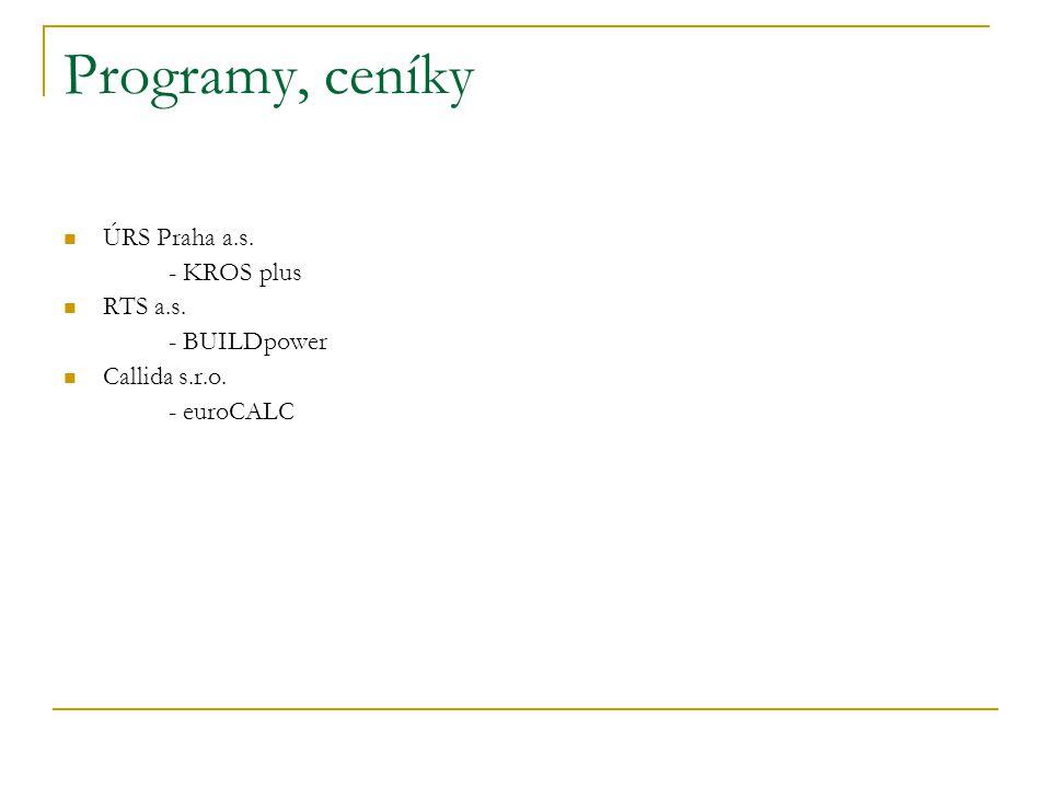 Programy, ceníky ÚRS Praha a.s. - KROS plus RTS a.s. - BUILDpower Callida s.r.o. - euroCALC