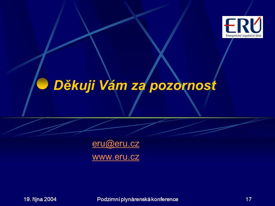 19. října 2004Podzimní plynárenská konference17 Děkuji Vám za pozornost eru@eru.cz www.eru.cz