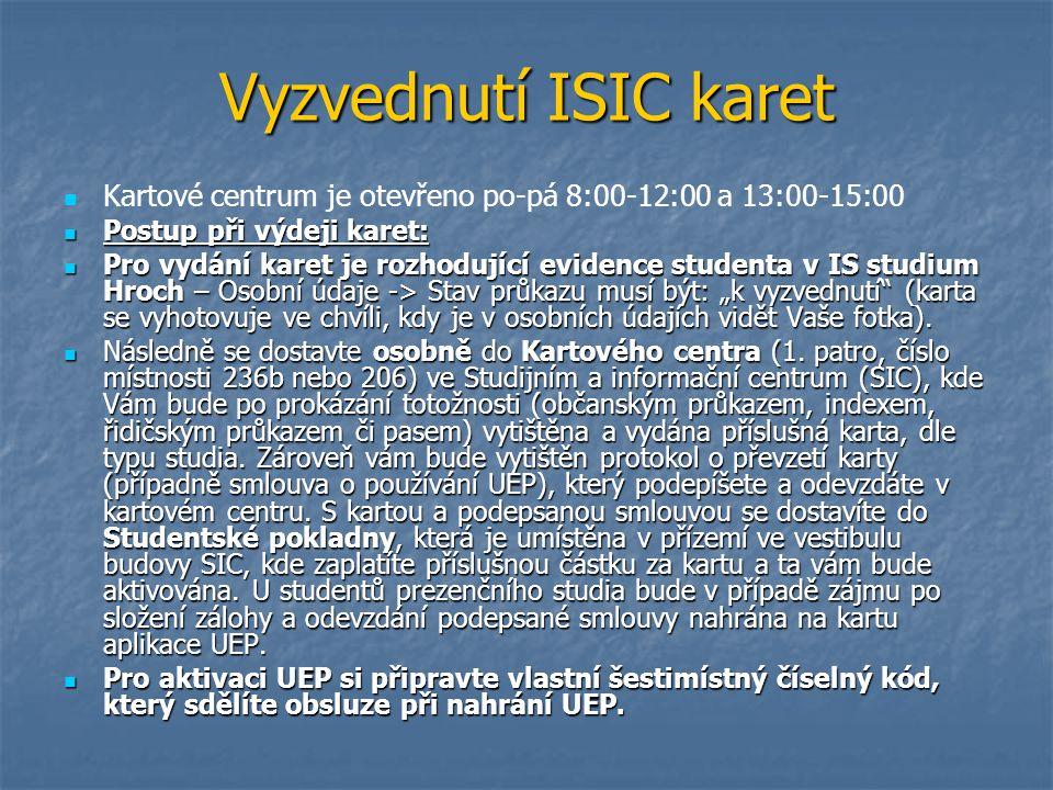 Vyzvednutí ISIC karet Kartové centrum je otevřeno po-pá 8:00-12:00 a 13:00-15:00 Postup při výdeji karet: Postup při výdeji karet: Pro vydání karet je