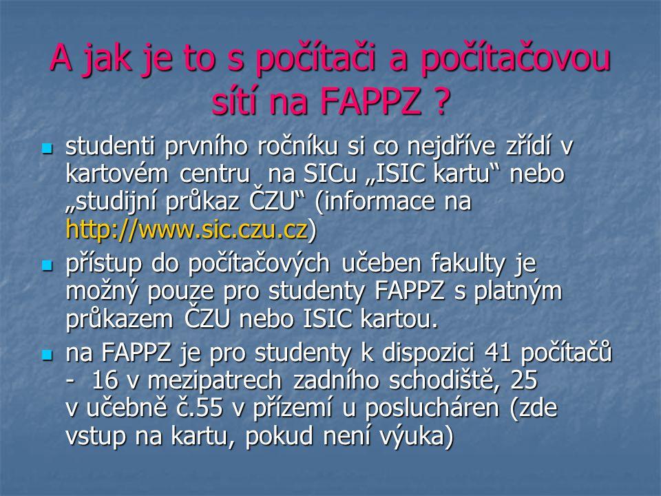 """A jak je to s počítači a počítačovou sítí na FAPPZ ? studenti prvního ročníku si co nejdříve zřídí v kartovém centru na SICu """"ISIC kartu"""" nebo """"studij"""