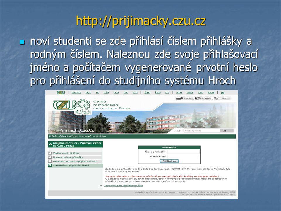 http://prijimacky.czu.cz noví studenti se zde přihlásí číslem přihlášky a rodným číslem. Naleznou zde svoje přihlašovací jméno a počítačem vygenerovan