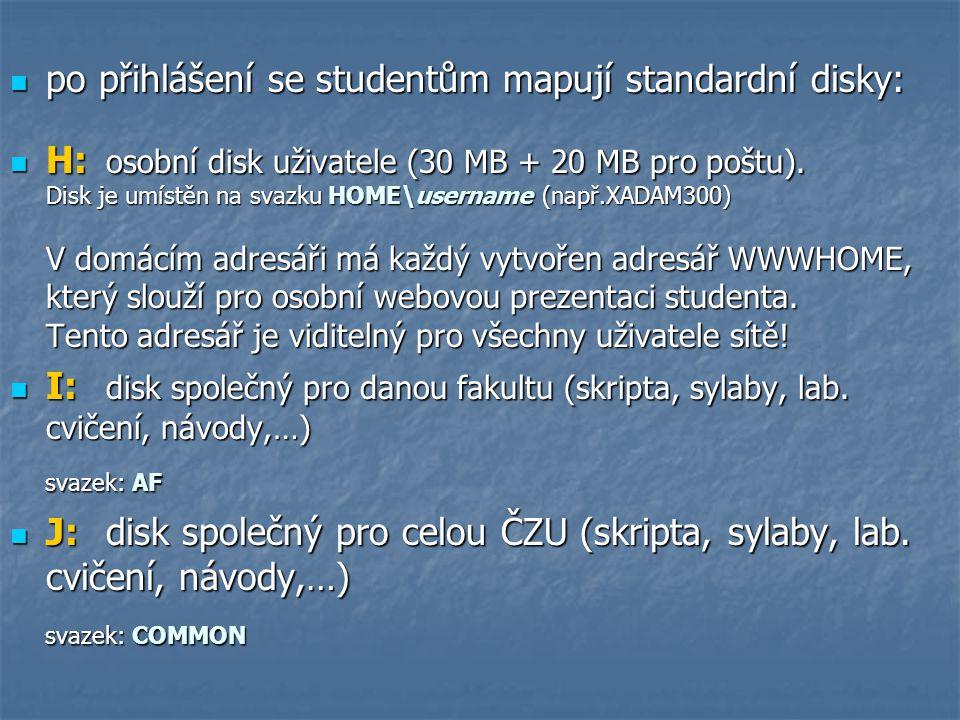po přihlášení se studentům mapují standardní disky: po přihlášení se studentům mapují standardní disky: H: osobní disk uživatele (30 MB + 20 MB pro po