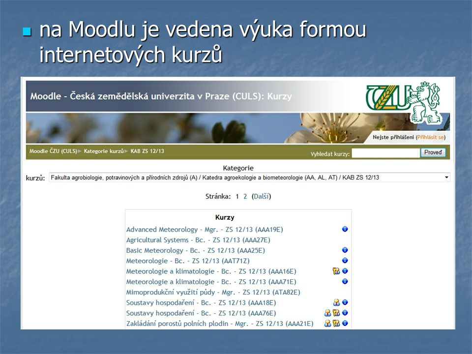na Moodlu je vedena výuka formou internetových kurzů na Moodlu je vedena výuka formou internetových kurzů