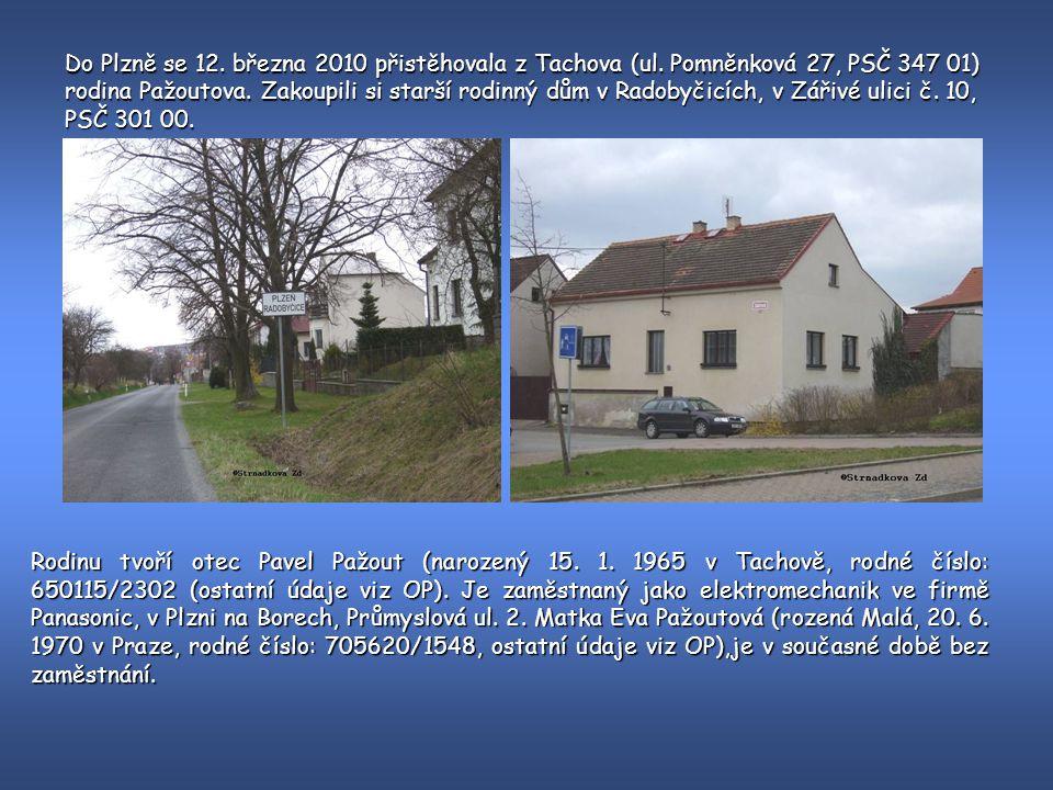 Do Plzně se 12. března 2010 přistěhovala z Tachova (ul.