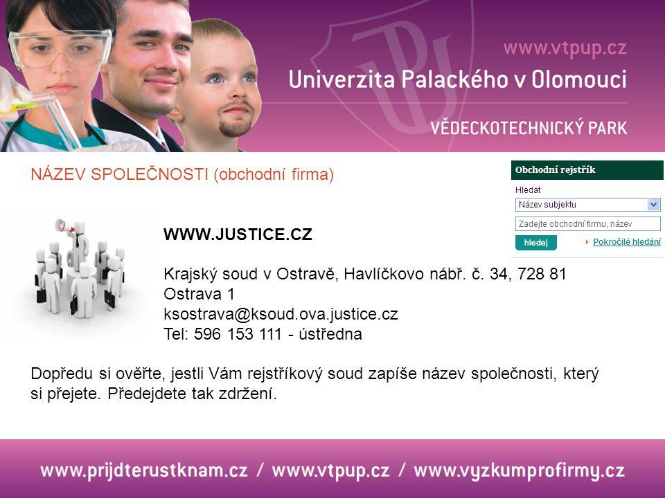 NÁZEV SPOLEČNOSTI (obchodní firma) WWW.JUSTICE.CZ Krajský soud v Ostravě, Havlíčkovo nábř.