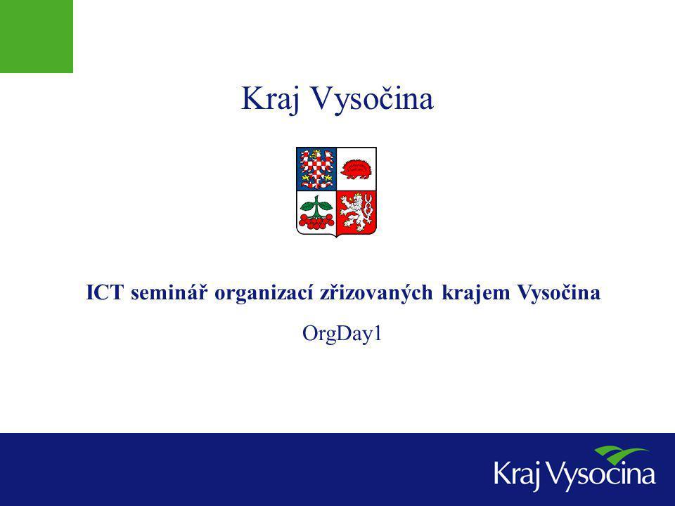 Kraj Vysočina ICT seminář organizací zřizovaných krajem Vysočina OrgDay1