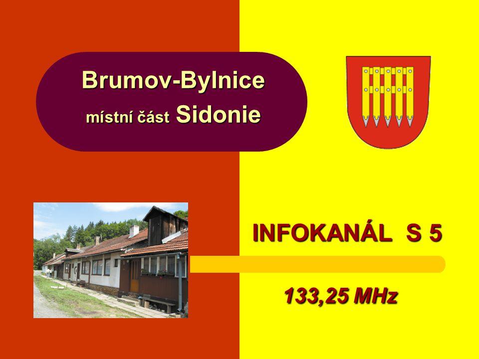 Brumov-Bylnice místní část Sidonie INFOKANÁL S 5 133,25 MHz 133,25 MHz