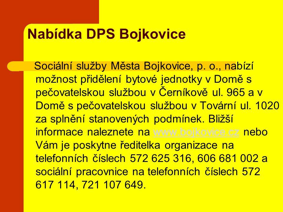 Nabídka DPS Bojkovice Sociální služby Města Bojkovice, p. o., nabízí možnost přidělení bytové jednotky v Domě s pečovatelskou službou v Černíkově ul.