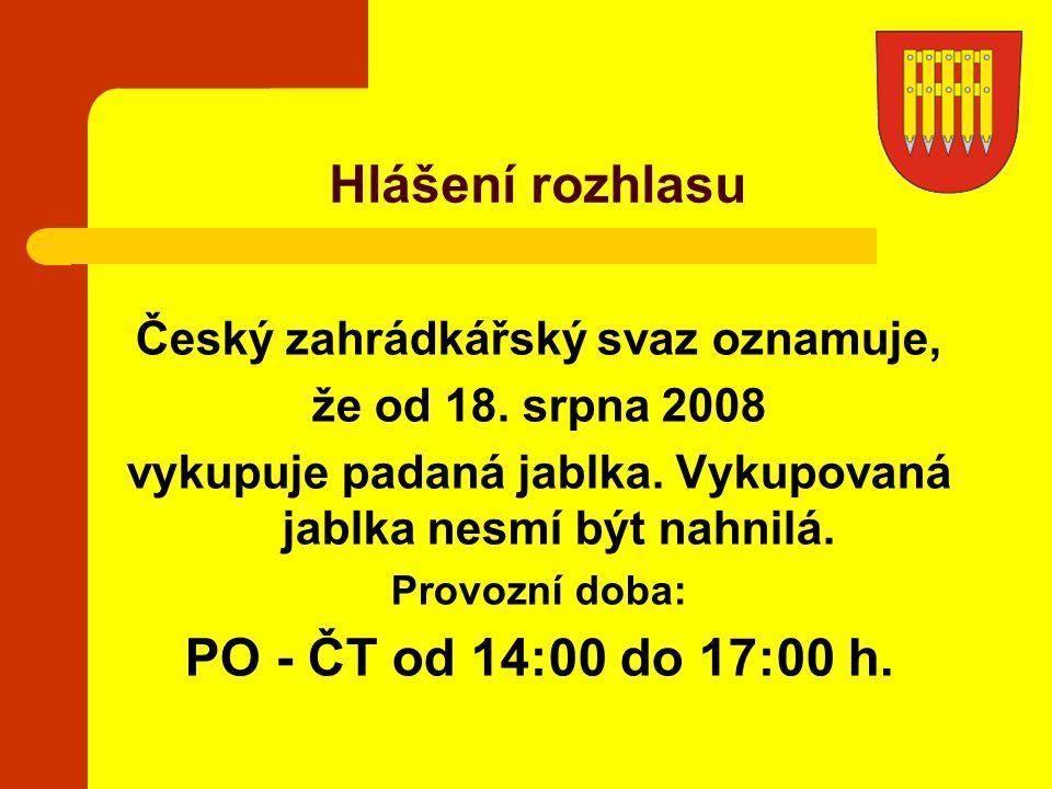 Český zahrádkářský svaz oznamuje, že od 18. srpna 2008 vykupuje padaná jablka. Vykupovaná jablka nesmí být nahnilá. Provozní doba: PO - ČT od 14:00 do