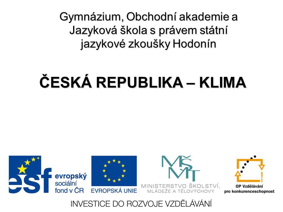 Gymnázium, Obchodní akademie a Jazyková škola s právem státní jazykové zkoušky Hodonín ČESKÁ REPUBLIKA – KLIMA