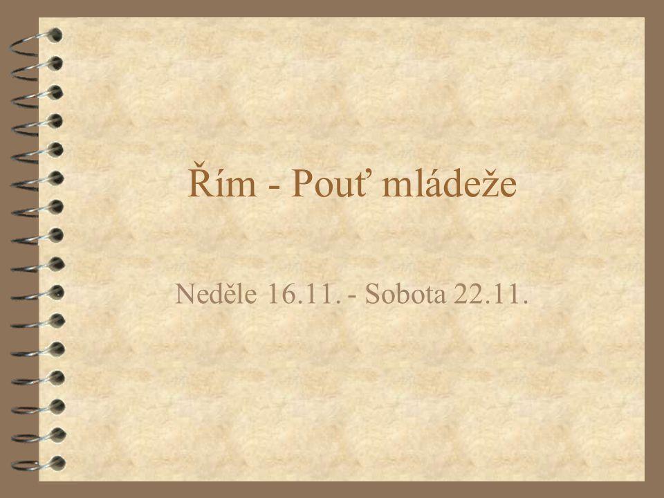 Řím - Pouť mládeže Neděle 16.11. - Sobota 22.11.