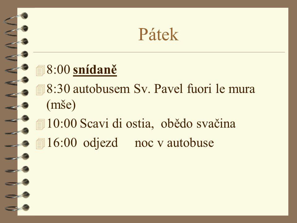 Pátek 4 8:00 snídaně 4 8:30 autobusem Sv.
