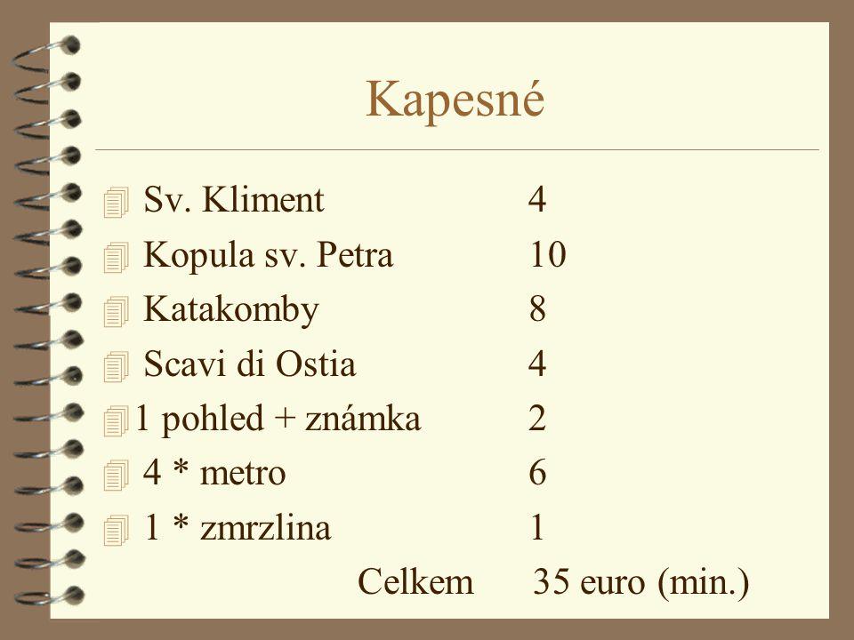 Kapesné 4 Sv.Kliment 4 4 Kopula sv.